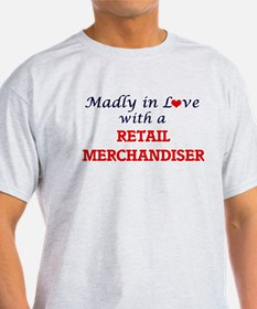 Madly in love with a Retail Merchandiser T-Shirt