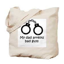 My dad arrests bad guys Tote Bag