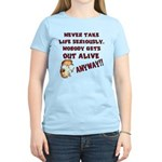 Never Take Life Seriously Women's Light T-Shirt