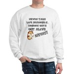 Never Take Life Seriously Sweatshirt