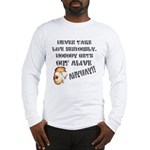 Never Take Life Seriously Long Sleeve T-Shirt