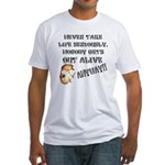 Never Take Life Seriously Fitted T-Shirt