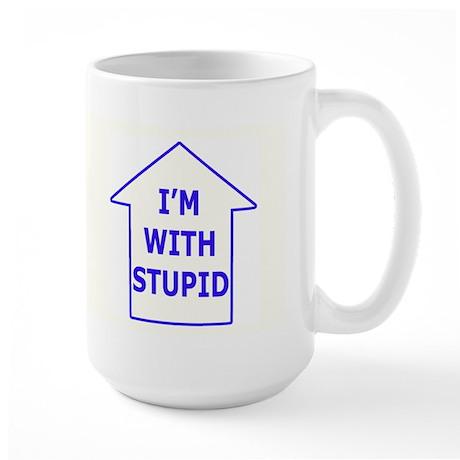 I'm With Stupid Large Mug