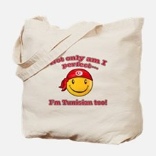 Not only am I perfect i'm Tunisian too! Tote Bag