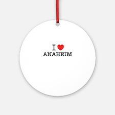 I Love ANAHEIM Round Ornament