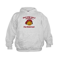 Not only am i perfect I'm Trini too! Hoodie