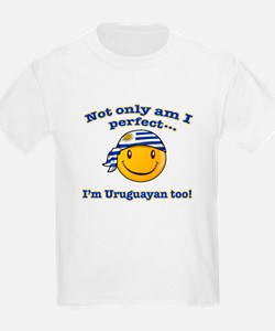 Not only am I perfect I'm uruguayan too! T-Shirt