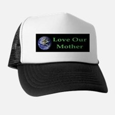 Love Our Mother Trucker Hat