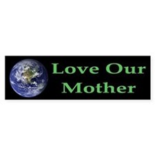 Love Our Mother Earth Bumper Car Sticker