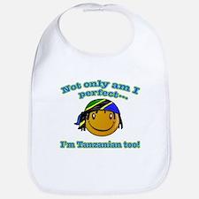 Not only am I perfect i'm tanzanian too! Bib