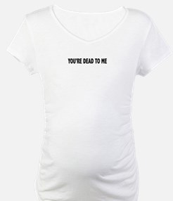 You're dead to me (Colbert) Shirt