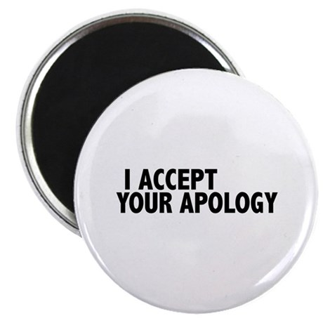 """I accept your apology (Colbert) 2.25"""" Magnet (100"""
