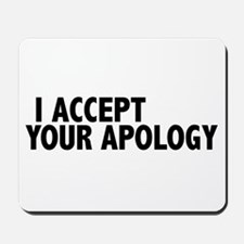 I accept your apology (Colbert) Mousepad