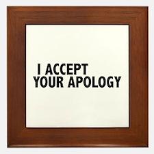 I accept your apology (Colbert) Framed Tile