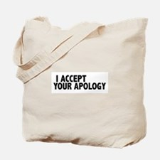 I accept your apology (Colbert) Tote Bag