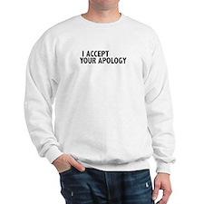 I accept your apology (Colbert) Sweatshirt