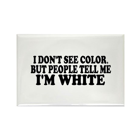 I don't see color (Colbert) Rectangle Magnet