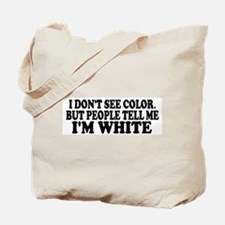 I don't see color (Colbert) Tote Bag
