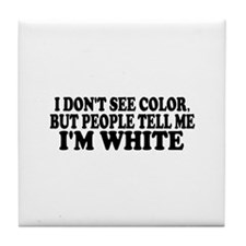 I don't see color (Colbert) Tile Coaster