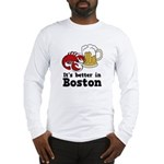 Better in Boston Long Sleeve T-Shirt