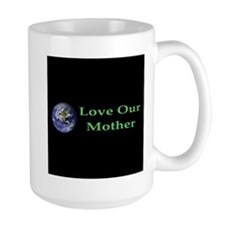 Love Our Mother Mug