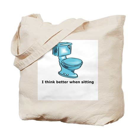 Think Better when sitting Tote Bag