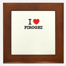 I Love PIROGHI Framed Tile