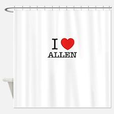 I Love ALLEN Shower Curtain