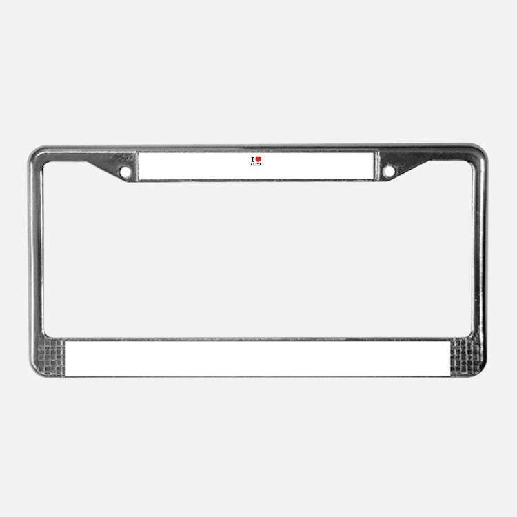 I Love ALIYA License Plate Frame