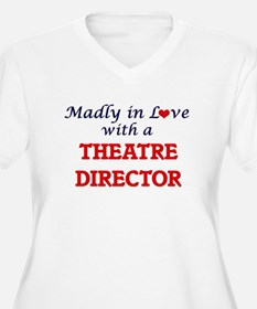 Madly in love with a Theatre Dir Plus Size T-Shirt