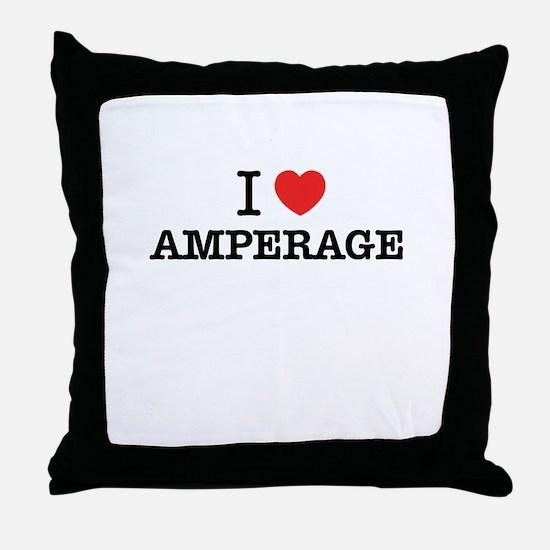 I Love AMPERAGE Throw Pillow