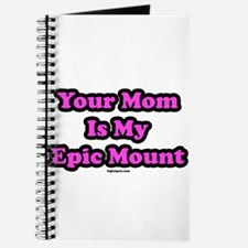 Your Mom Is My Epic Mount Journal