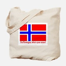 I'M NORWEGIAN, WHAT'S YOUR EXCUSE? Tote Bag
