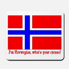 I'M NORWEGIAN, WHAT'S YOUR EXCUSE? Mousepad