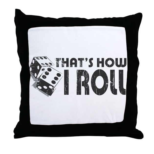 Throw Pillow Roll : That s How I Roll Throw Pillow by ruderetro