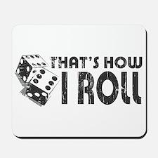That's How I Roll Mousepad