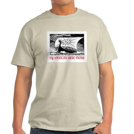 MY ANCESTORS WERE VIKINGS Light T-Shirt