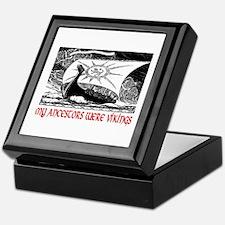 MY ANCESTORS WERE VIKINGS Keepsake Box
