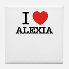 I Love ALEXIA Tile Coaster