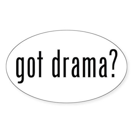 got drama? Oval Sticker