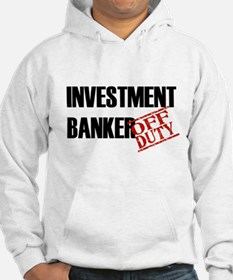 Off Duty Investment Banker Hoodie
