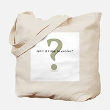 Isn't it time to evolve? Tote Bag