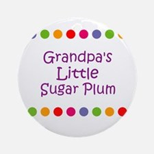 Grandpa's Little Sugar Plum Ornament (Round)