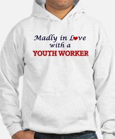 Madly in love with a Youth Worke Hoodie