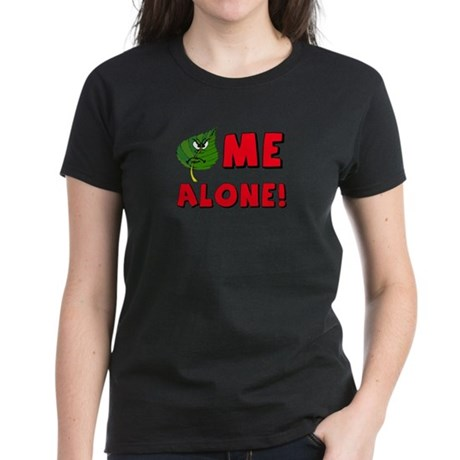 Leaf_ME_Alone Women's Dark T-Shirt