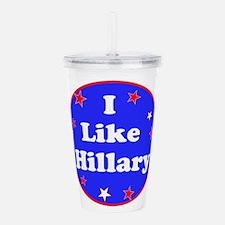 I LIKE Hillary Rodham Clinton 2016 Acrylic Double-