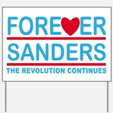 Forever Sanders, the Revolution Continues Yard Sig