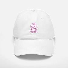 eat beach sleep repeat Baseball Baseball Cap