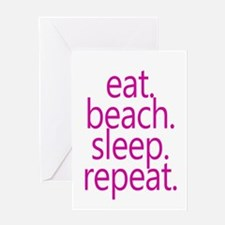 eat beach sleep repeat Greeting Cards