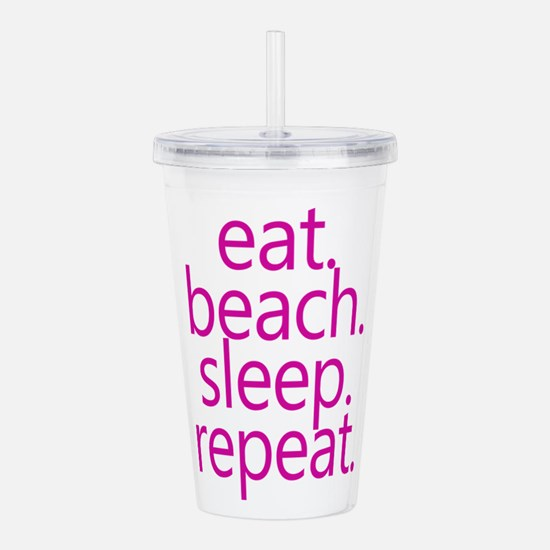eat beach sleep repeat Acrylic Double-wall Tumbler